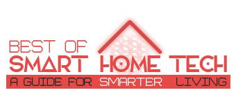 Best Of Smart Home Tech.